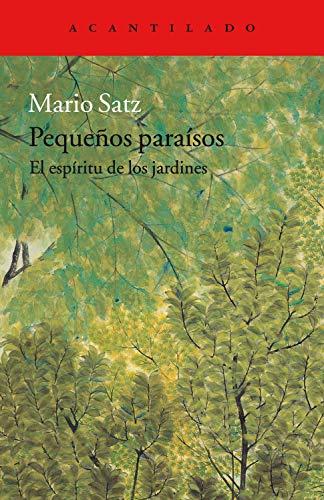 Pequeños paraísos: El espíritu de los jardines (Cuadernos del Acantilado nº 81)