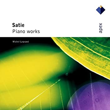 Satie : Piano Works  -  Apex