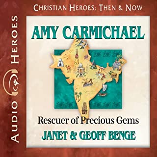 Amy Carmichael     Rescuer of Precious Gems (Christian Heroes: Then and Now)              By:                                                                                                                                 Janet Benge,                                                                                        Geoff Benge                               Narrated by:                                                                                                                                 Rebecca Gallagher                      Length: 5 hrs and 2 mins     149 ratings     Overall 4.7