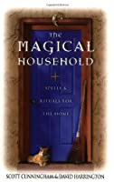Magical Household: Spells & Rituals for the Home (Llewellyn's Practical Magick Series)