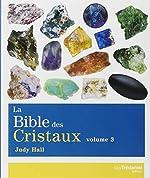 La Bible Des Cristaux - Volume 3 de Judy Hall