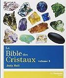 La bible des cristaux - Volume 3