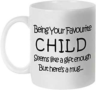 Fatbaby Being Your Favourite Child seems like a gift enough Mug for Mom Grandma,Nana,Dad,Grandpa,Birthday Mothers Day Gift...