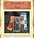 Découpage su tegole (Decoupage) (Italian Edition)