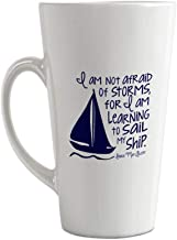 Navy I Am Not Afraid Of Storms, For I Am Learning To Sail My Ship. Louisa Mar Qlcott Ceramic Latte Mug - 17 OZ
