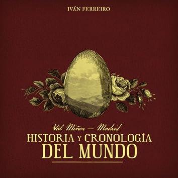Val Miñor - Madrid: Historía y cronología del mundo