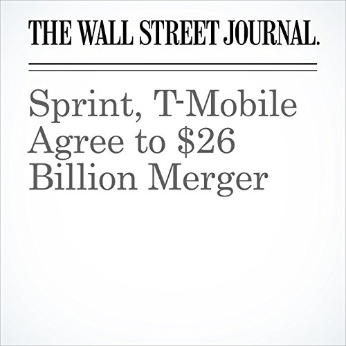 Sprint, T-Mobile Agree to $26 Billion Merger copertina