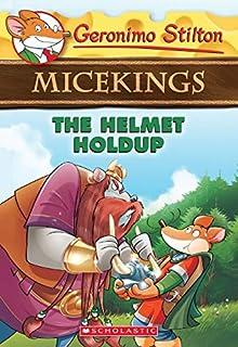 The Helmet Holdup (Geronimo Stilton Micekings #6), Volume 6