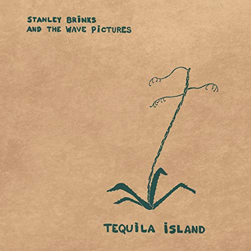 Stanley & The Wave Pictures Brinks - Tequila Island