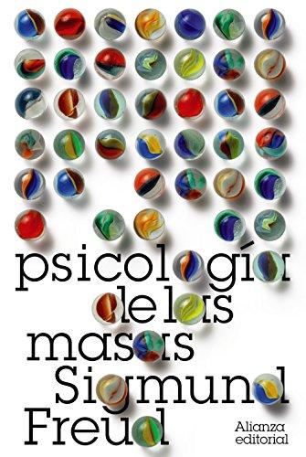Psicología de las masas (El libro de bolsillo - Bibliotecas de autor - Biblioteca Freud) (Spanish E