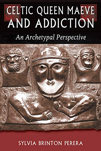 Celtic Queen Maeve and Addiction: An Archetypal Perspective (Jung on the Hudson Book)