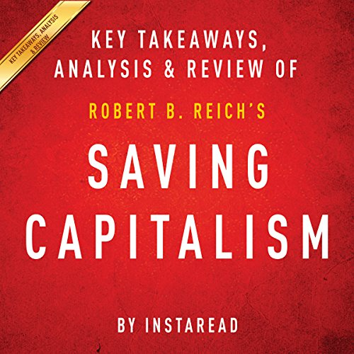 Saving Capitalism: For the Many, Not the Few, by Robert B. Reich audiobook cover art