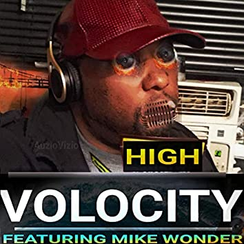 High Volocity (feat. Mike Wonder)