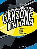 Dizionario completo della Canzone Italiana (Bizarre)