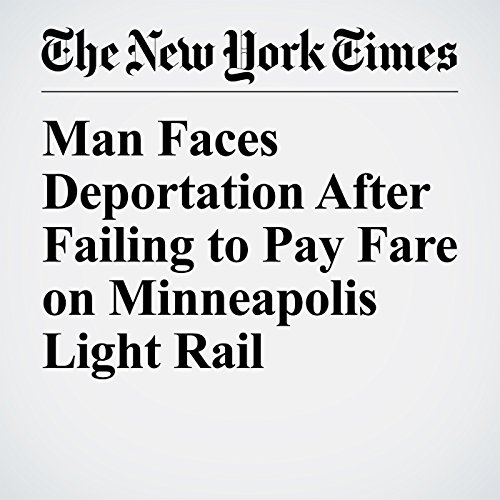 Man Faces Deportation After Failing to Pay Fare on Minneapolis Light Rail copertina