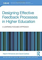 Designing Effective Feedback Processes in Higher Education: A Learning-Focused Approach (Research into Higher Education)