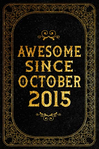 Awesome Since October 2015 Notebook: 6 Years Old - 6th Birthday Notebook Gift Ideas for Girls Boys / A Unique Birthday Present Ideas for 6 Years Old ... Boys Born In October 2015, 120 Pages 6\'\'x9\'\'