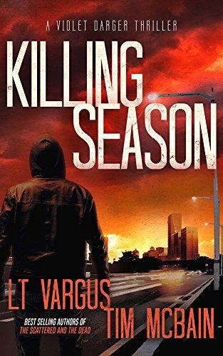 Killing Season: A Gripping Serial Killer Thriller (Violet Darger Book 2) by [L.T. Vargus, Tim McBain]