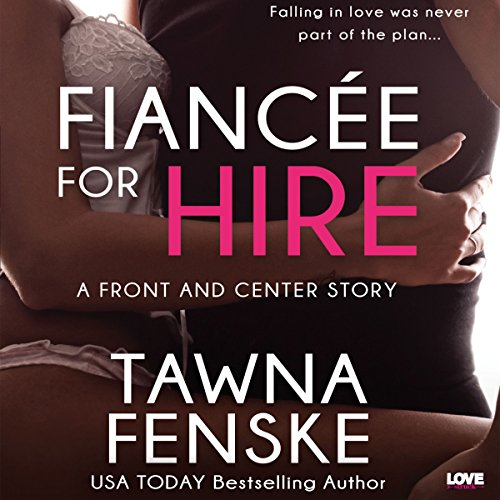 Fiancée for Hire     Front and Center, Book 2              By:                                                                                                                                 Tawna Fenske                               Narrated by:                                                                                                                                 Jill Redfield                      Length: 5 hrs and 54 mins     63 ratings     Overall 4.4