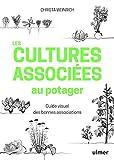 Les cultures associées au potager - Guide visuel des bonnes associations
