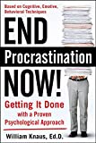 Image of End Procrastination Now!: Get it Done with a Proven Psychological Approach