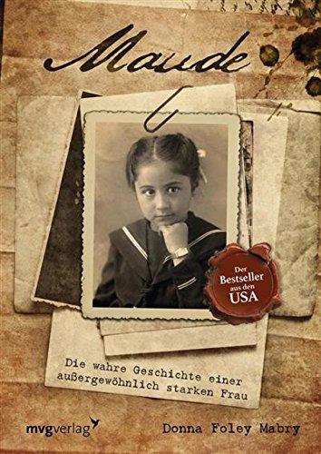 Maude: Die wahre Geschichte einer außergewöhnlich starken Frau