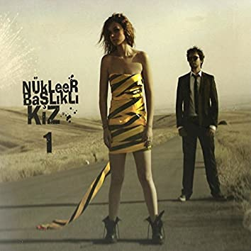 Nükleer Başlıklı Kız 1