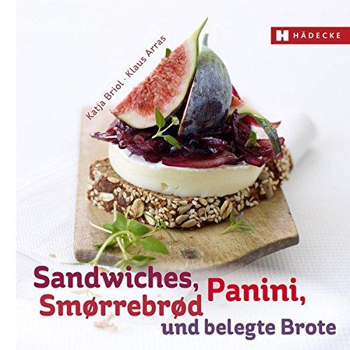 Sandwiches, Panini, Smørrebrød und belegte Brote (Genuss im Quadrat)