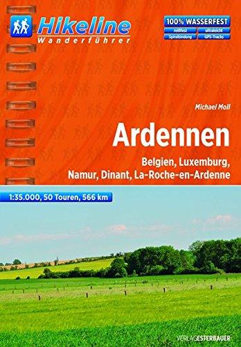 Hikeline Wanderführer Ardennen. Belgien, Luxemburg, Namur, Dinant, La-Roche-en-Ardenne, 50 Touren, 566 km, 1 : 35.000, GPS-Tracks Download, wasserfest