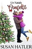 Un Natale Confetto (Un amore di Natale Vol. 3) (Italian Edition)