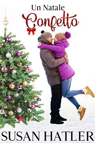 Un Natale Confetto (Un amore di Natale Vol. 3)