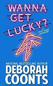 Wanna Get Lucky? (The Lucky O'Toole Vegas Adventure Series Book 1)