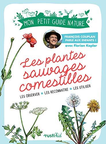 Les plantes sauvages comestibles (Mon petit guide nature) (French Edition)