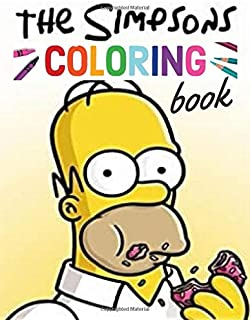 The Simpsons Colouring Book: A great Simpsons colouring book for kids. 50 page book full off Simpson images to colour. Great for kids aged 3+ & 50 pages to draw (make your try)