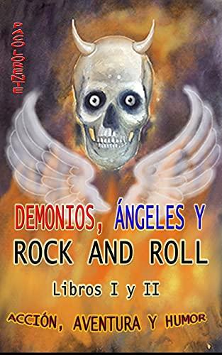 DEMONIOS, ÁNGELES Y ROCK AND ROLL. LIBROS I y II.: 3