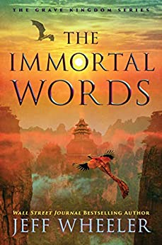 The Immortal Words (The Grave Kingdom Book 3) by [Jeff Wheeler]