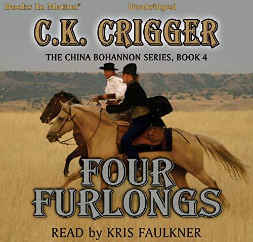 Four Furlongs: The China Bohannon Series, Book 4