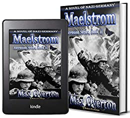 Ascension Series, Book 2: Maelstrom: A Novel of Nazi Germany by [Max Overton]