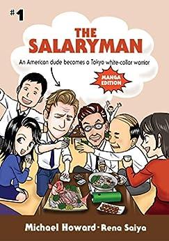 The Salaryman (MANGA ISSUE #1): An American dude becomes a Tokyo white-collar warrior by [Michael Howard, Rena Saiya]