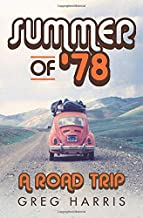 Summer of '78: A Road Trip