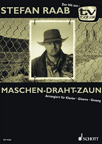 Maschen-Draht-Zaun: Der Hit aus tv total. Klavier, Gitarre und Gesang. Einzelausgabe.