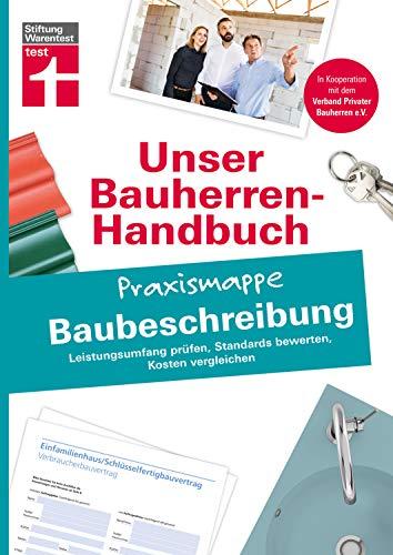 Bauherren Praxismappe - Baubeschreibung: Leistungsumfang prüfen, Standards bewerten, Kosten vergleichen (Unser Bauherren-Handbuch Praxismappen)