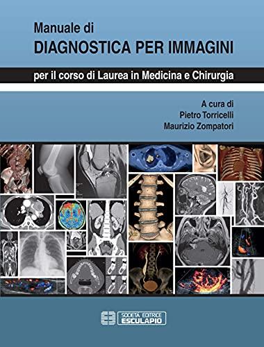 Manuale di diagnostica per immagini. Per il corso di laurea di medicina e chirurgia