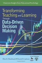 Transforming Teaching and Learning Through Data-Driven Decision Making (Classroom Insights from Educational Psychology)