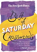 The New York Times Best of Saturday Crosswords: 75 of Your Favorite Sneaky Saturday Puzzles from The New York Times (The N...