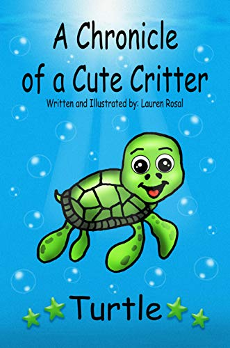 A Chronicle of a Cute Critter : Turtle (English Edition)