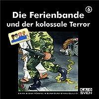 Die Ferienbande und der kolossale Terror (Die Ferienbande 6) Hörbuch
