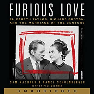 Furious Love     Elizabeth Taylor, Richard Burton, and the Marriage of the Century              By:                                                                                                                                 Sam Kashner,                                                                                        Nancy Schoenberger                               Narrated by:                                                                                                                                 Paul Boehmer                      Length: 17 hrs and 36 mins     22 ratings     Overall 4.5