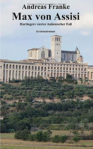 Max von Assisi: Hartingers vierter italienischer Fall