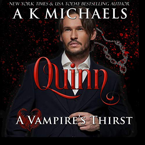 A Vampire's Thirst: Quinn Audiobook By A K Michaels cover art